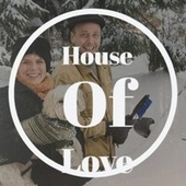 House Of Love by Various Artists