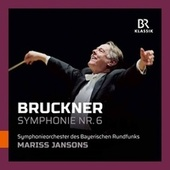 Bruckner: Symphony No. 6 in A Major, WAB 106 (Live) by Bavarian Radio Symphony Orchestra