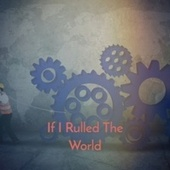 If I Rulled The World de Various Artists