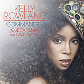 Commander feat. David Guetta by Kelly Rowland