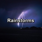 Rainstorms by Calming Sounds