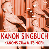 Kanon Singbuch - Kanons zum Mitsingen von Toddi Spieluhr