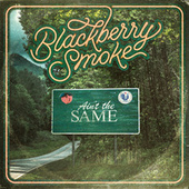 Ain't the Same fra Blackberry Smoke