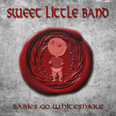 Babies Go Whitesnake by Sweet Little Band