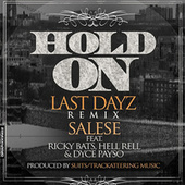 Hold On [Last Dayz] (feat. Ricky Bats, Hell Rell & Dyce Payso) (Remix) by Salese