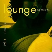 Lounge Moments, Vol. 4 de Various Artists