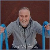 Take Me Away van Various Artists