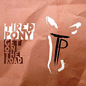 Get On The Road by Tired Pony