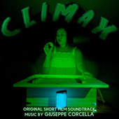 Climax (Original Short Film Soundtrack) by Giuseppe Corcella