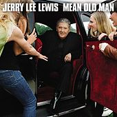 Mean Old Man (Deluxe Edition) by Jerry Lee Lewis