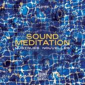 Sound Meditation by Musiques Nouvelles