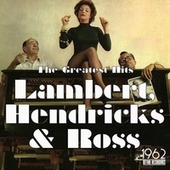 The Greatest Hits von Lambert, Hendricks and Ross