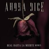 Ahora Dice (Real Hasta La Muerte Remix) by Chris Jedi