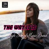 The Way It Is by High School Music Band