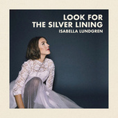 Look for the Silver Lining de Isabella Lundgren