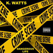 Dangerous Life fra K. Watts