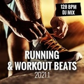 Running & Workout Beats 2021.1 (128 BPM - DJ Mix) von Various Artists