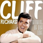 Thinking of Our Love (Cliff Richards) de Cliff Richard