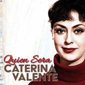 Quien Sera de Caterina Valente