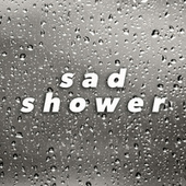 sad shower fra Various Artists