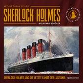 Sherlock Holmes und die letzte Fahrt der Lusitania (Ungekürzt) von Sir Arthur Conan Doyle