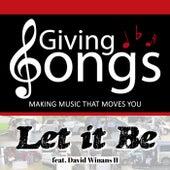 Let It Be (feat. David Winans II) de Giving Songs