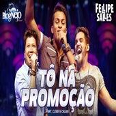 Tô na Promoção by Felipe Salles