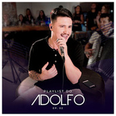 Playlist do Adolfo, Ep. 02 (Ao Vivo) de Adolfo Schuelter