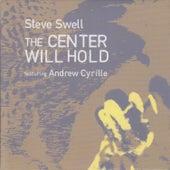 The Center Will Hold von Steve Swell