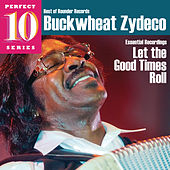 Let the Good Times Roll: Essential Recordings by Buckwheat Zydeco