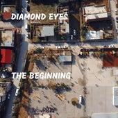 The Beginning von Diamond Eyes