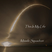 This Is My Life de Missile Squadron