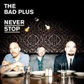 Never Stop de The Bad Plus
