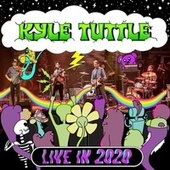 Live in 2020 by Kyle Tuttle