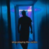Stop Playing the Victim de Eric Aurora
