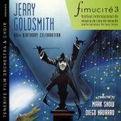 Fimucité 3: Jerry Goldsmith 80th Birthday Celebration by Jerry Goldsmith
