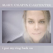 I Put My Ring Back On by Mary Chapin Carpenter