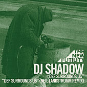 Def Surrounds Us (Neil Landstrumm Remix) de DJ Shadow