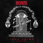 True Crime (Stripped) fra DREAMERS