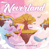 Neverland by Withney Sambono