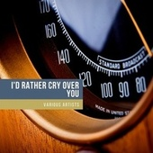 I'd Rather Cry Over You de Paul Whiteman