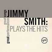 Plays The Hits (Great Songs/Great Performances) by Jimmy Smith