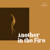 Another In The Fire by Marantha Music