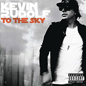 To The Sky von Kevin Rudolf