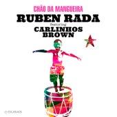 Chão da Mangueira by Rubén Rada