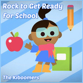 Rock to Get Ready by The Kiboomers