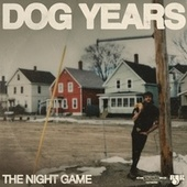 Dog Years by The Night Game