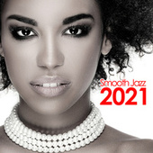 Smooth Jazz 2021 by Various Artists
