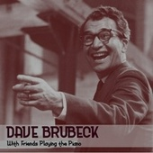 With Friends Playing the Piano von Dave Brubeck