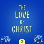 The Love of Christ by The Slugs